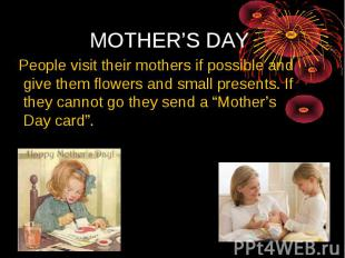 MOTHER'S DAY People visit their mothers if possible and give them flowers and sm