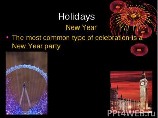 Holidays New YearThe most common type of celebration is a New Year party