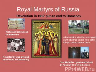 Royal Martyrs of Russia Revolution in 1917 put an end to Romanov reign Nicholas