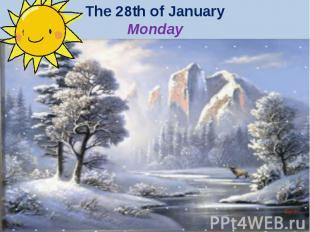 The 28th of JanuaryMonday