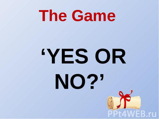 The Game 'YES OR NO?'