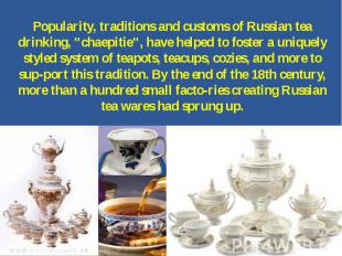 """Popularity, traditions and customs of Russian tea drinking, """"chaepitie"""", have he"""