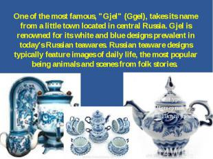 """One of the most famous, """"Gjel"""" (Ggel), takes its name from a little town located"""