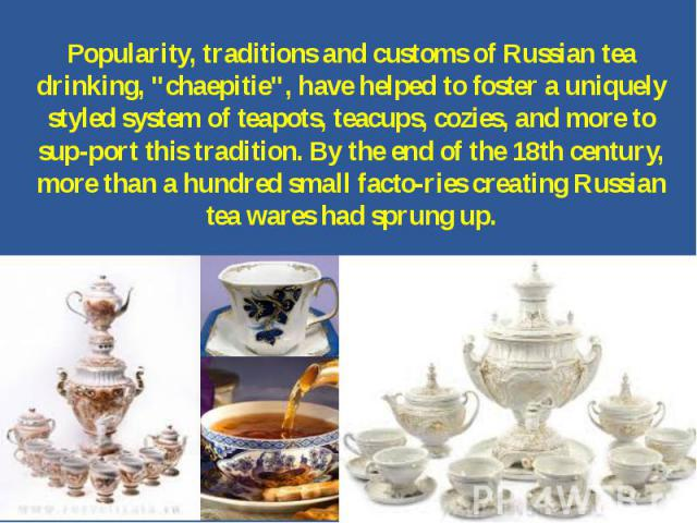 Popularity, traditions and customs of Russian tea drinking,
