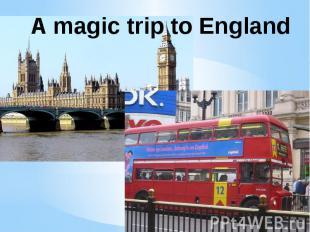 A magic trip to England
