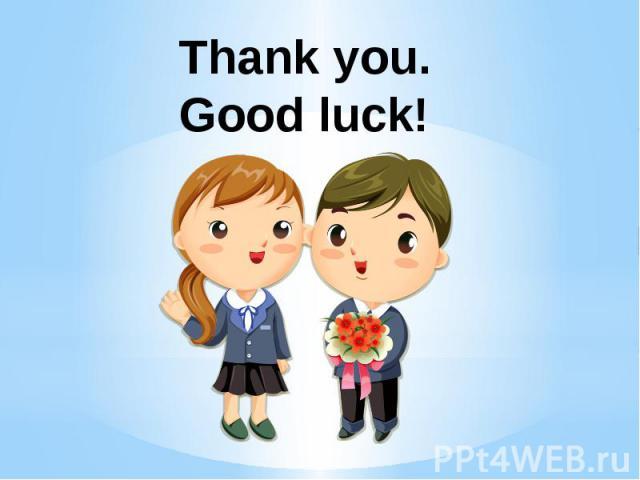 Thank you.Good luck!