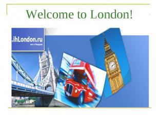 Welcome to London!