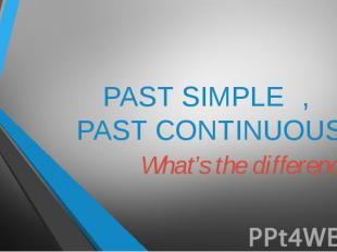 Past simple, past continuous. What's the difference?