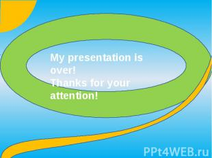 My presentation is over!Thanks for your attention!