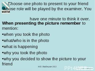 When presenting the picture remember to mention: When presenting the picture rem