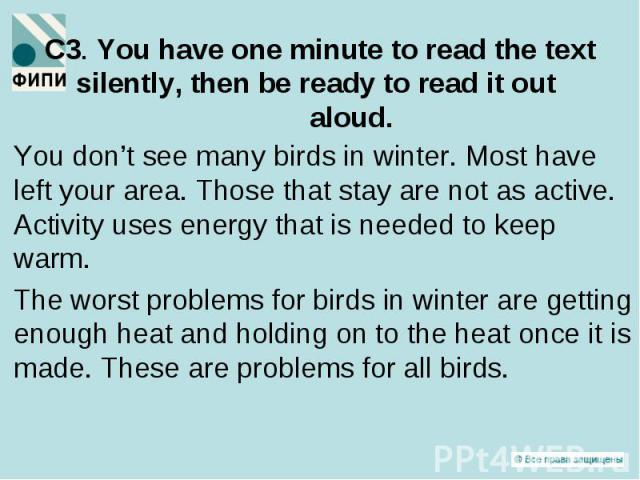 You don't see many birds in winter. Most have left your area. Those that stay are not as active. Activity uses energy that is needed to keep warm. You don't see many birds in winter. Most have left your area. Those that stay are not as active. Activ…