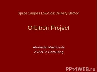 Space Cargoes Low-Cost Delivery Method Orbitron Project Alexander Mayboroda AVAN