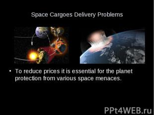 Space Cargoes Delivery Problems To reduce prices it is essential for the planet