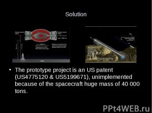Solution The prototype project is an US patent (US4775120 & US5199671), unim