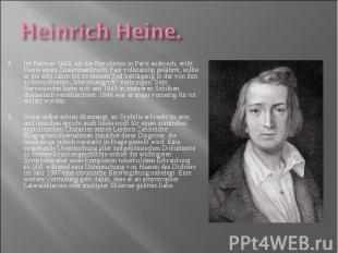 Im Februar 1848, als die Revolution in Paris ausbrach, erlitt Heine einen Zusamm