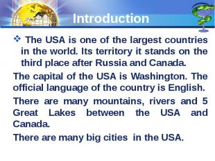 Introduction The USA is one of the largest countries in the world. Its territory