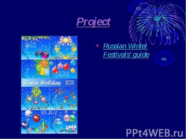 Project Russian Winter Festivals' guide