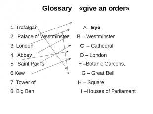 Glossary «give an order» Glossary «give an order» 1. Trafalgar А –Eye 2 Palace o