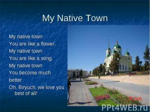 My Native Town My native townYou are like a flower.My native townYou are like a