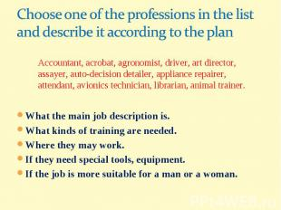 Choose one of the professions in the list and describe it according to the planA
