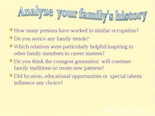 Analyze your family's historyHow many persons have worked in similar occupation?