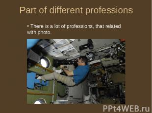 Part of different professions There is a lot of professions, that related with p