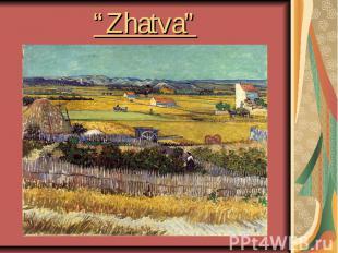 """""""Zhatva"""""""