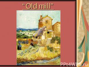 """""""Oldmill"""""""