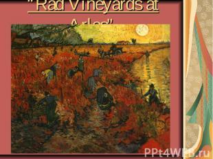 """Rad Vineyardsat Arles"""