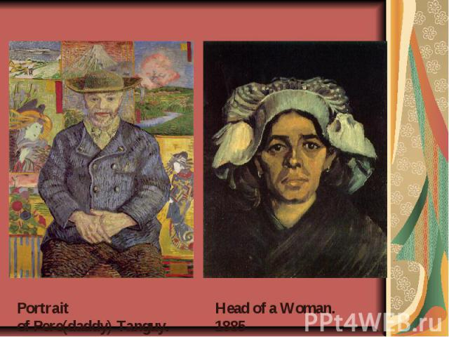 Portrait ofPere(daddy)Tanguy. 1887 Head of a Woman. 1885
