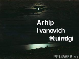 Arhip Ivanovich Kuindgi