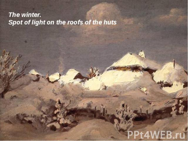 The winter. Spot of light on the roofs of the huts