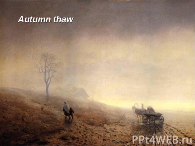 Autumn thaw