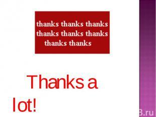 Thanks a lot!