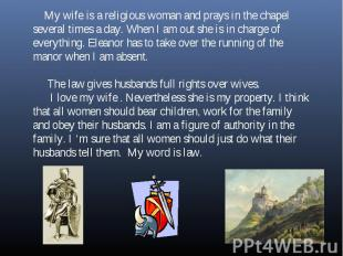 My wife is a religious woman and prays in the chapel several times a day. When I