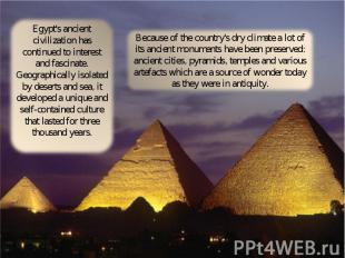 Egypt's ancient civilization has continued to interest and fascinate. Geographic
