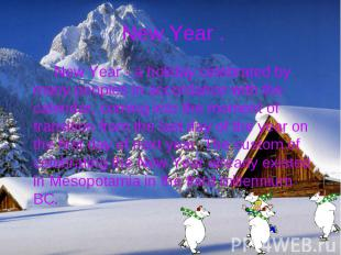 New Year . New Year - a holiday celebrated by many peoples in accordance with th