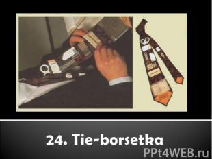 24. Tie-borsetka