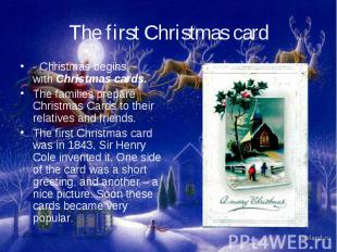 The first Christmas card- Christmas begins withChristmas cards.The families pre