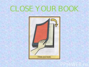 CLOSE YOUR BOOK
