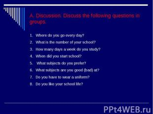 A. Discussion. Discuss the following questions in groups.Where do you go every d