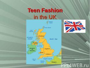 Teen Fashionin the UK