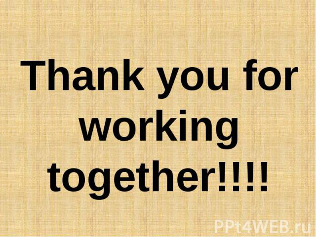 Thank you for working together!!!!