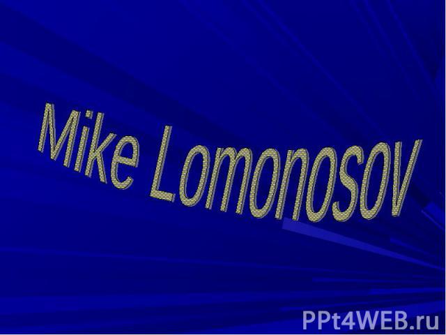 Mike Lomonosov