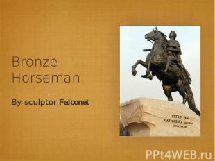 Bronze HorsemanBy sculptor Falconet