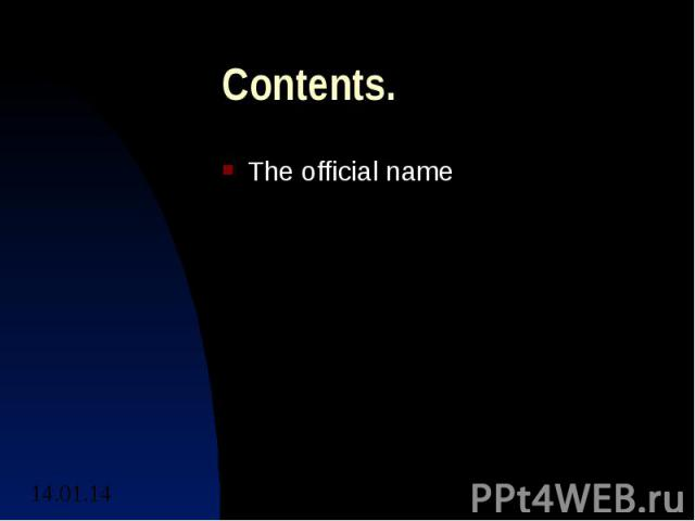 Contents. The official name