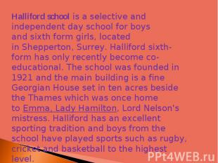 Halliford school is a selective and independent day school for boys and sixth fo