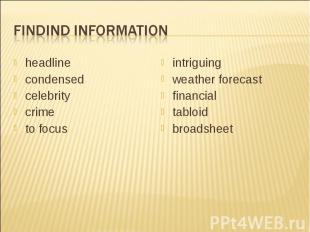Findind informationheadlinecondensedcelebritycrimeto focusintriguingweather fore