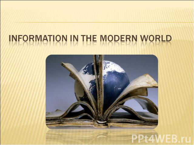 Information in the modern world