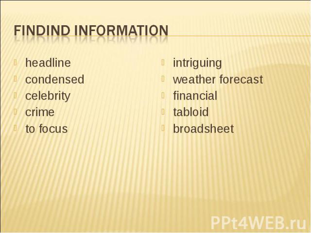 Findind informationheadlinecondensedcelebritycrimeto focusintriguingweather forecastfinancialtabloidbroadsheet